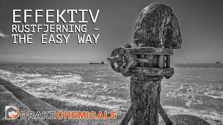 Effektiv rustfjerning – The Easy Way